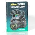 Nikon D600 Das Buch zur Kamera