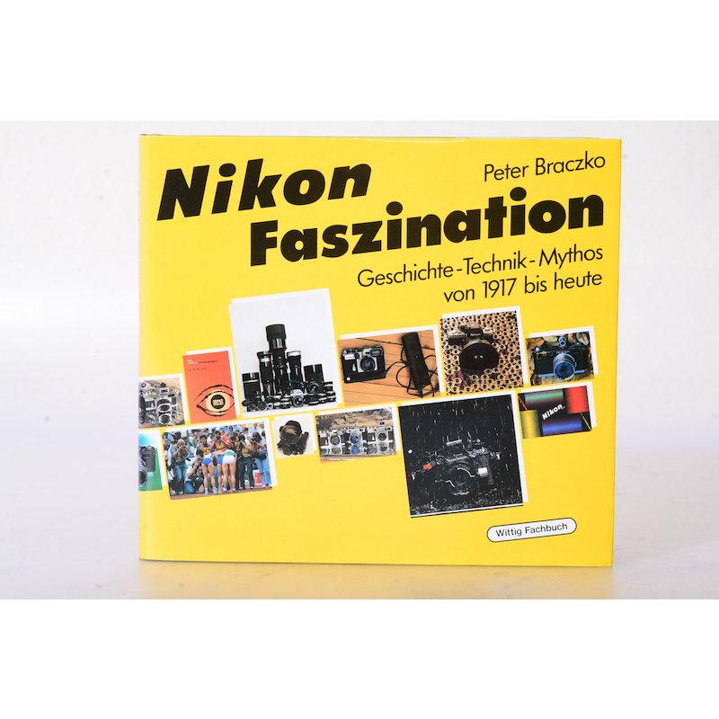 Braczko Nikon Faszination (Geschichte - Technik - Mythos von 1917 bis heute)