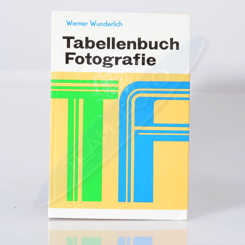 Wunderlich Tabellenbuch der Fotografie